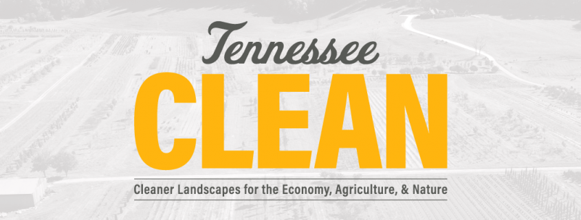 Tennessee CLEAN: Cleaner Landscapes for the Economy, Agriculture, and Nature